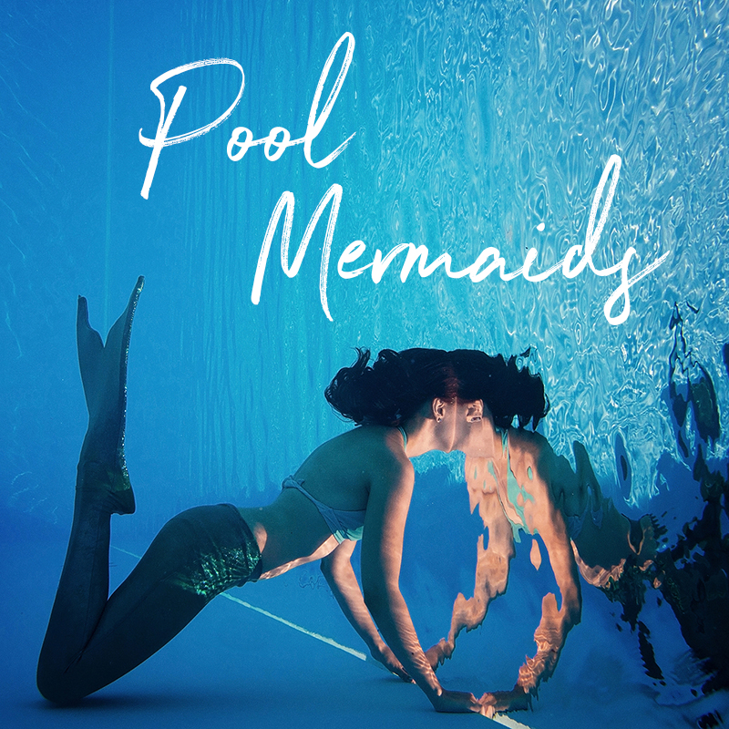 Pool Mermaids